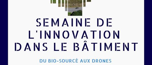 Semaine de l'innovation dans le bâtiment: du bio-sourcé aux drones